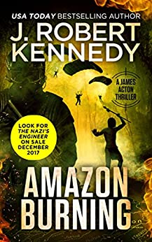 Amazon Burning (A James Acton Thriller, #10) (James Acton Thrillers) by [Kennedy, J. Robert]