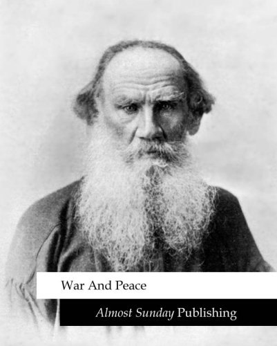 War and Peace (by Leo Tolstoy)