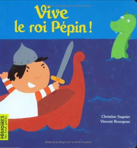 Vive le roi Pépin !