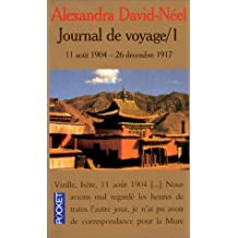 Journal de voyage, tome 1 : 11 août 1904 - 26 décembre 1917