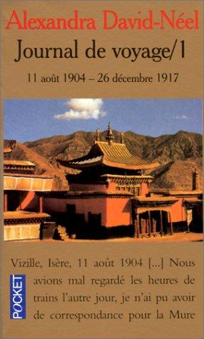 Journal de voyage, tome 1 : 11 août 1904-26 décembre 1917