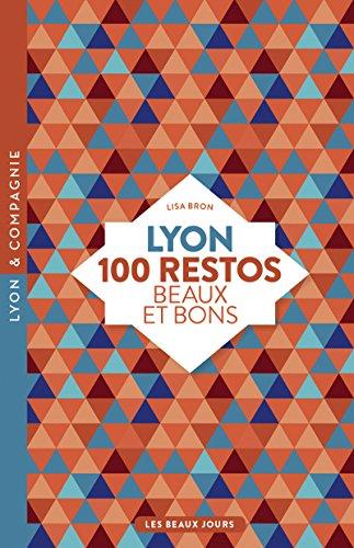 Lyon, 100 restos beaux et bons par Lisa Bron