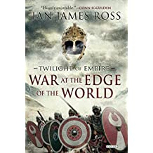 War at the Edge of the World: Twilight of Empire: Book One