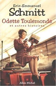 Odette Toulemonde et autres histoires ) par Eric-Emmanuel Schmitt