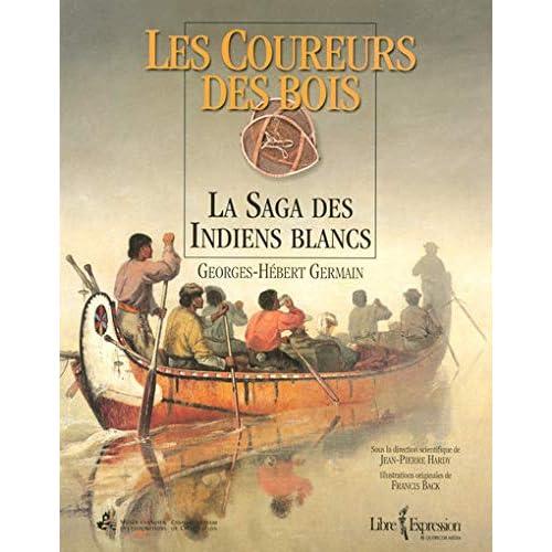 Les coureurs des bois : La saga des Indiens blancs