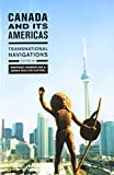 Canada and Its Americas: Transnational Navigations