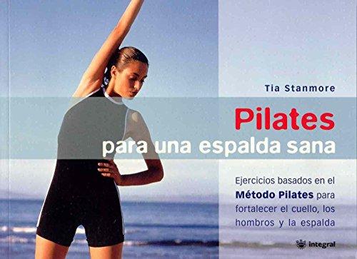 Descargar Libro Pilates para una espalda sana (MANUALES INTEGRAL) de Tia Stanmore