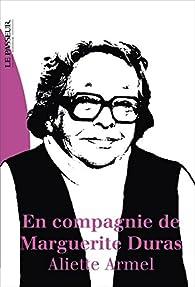 En compagnie de Marguerite Duras par Aliette Armel
