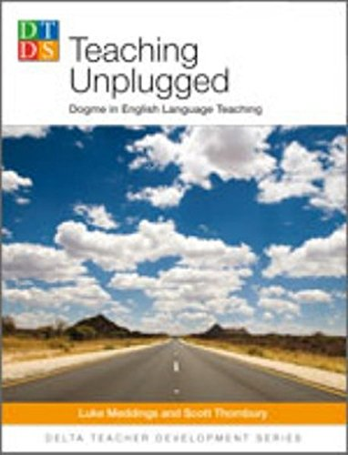 Delta Tch Dev: Teaching Unplugged: Dogme in English Language Teaching