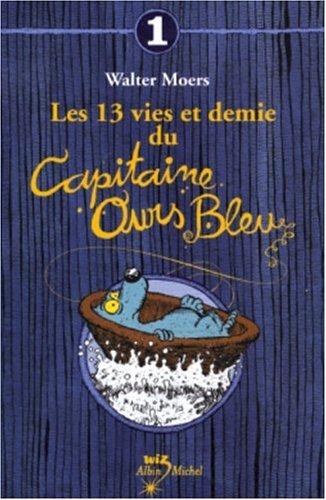 Les 13 vies et demie du capitaine ours bleu, tome 1