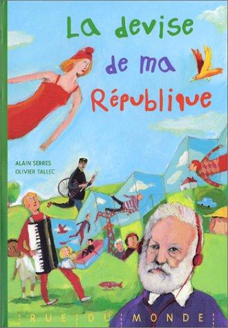 La devise de ma République par Alain Serres
