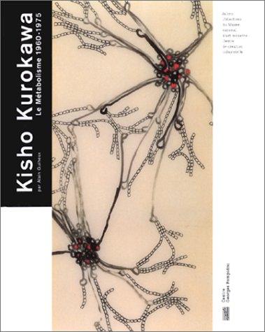 Kisho Kurokawa: Le Metabolisme 1960-1975 Jalons par Alain Guiheux