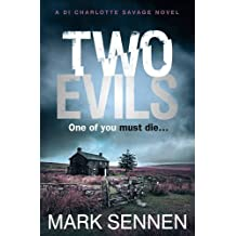 TWO EVILS: A DI Charlotte Savage Novel by Sennen, Mark (March 10, 2016) Paperback