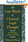 The Lost World of Classical Legal Tho...