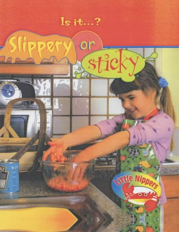 Is it slippery or sticky?