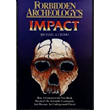 Forbidden Archeology's Impact: How a Controversial New Book Shocked the Scientific Community and Became an Underground Classic by Michael A. Cremo (1998-01-24)