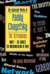 The Collected Works of Paddy Chayefsky: The Screenplays Volume 1 by Paddy Chayefsky (2000-02-01)