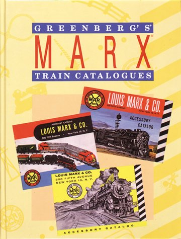 Greenberg's Marx Train Catalogues: Circa 1938-1975 por Cindy Lee Floyd