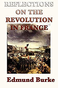 Reflections on the Revolution in France by [Burke,  Edmund]