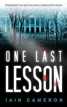One Last Lesson (DI Angus Henderson 1) by [Cameron, Iain]
