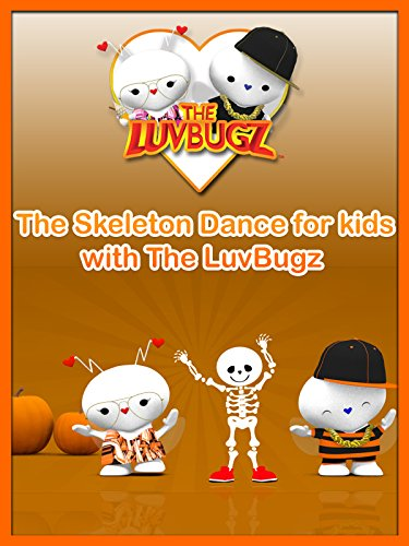 The Skeleton Dance for kids with The LuvBugz [OV]