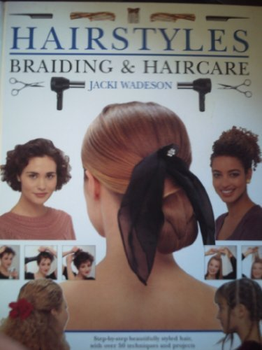 Pdf Download Hairstyles Braiding And Haircare Step By Step Beautifully Styled Hair With Over 50 Techniques And Projects To Create At Home Pdf Download Books By Jacki Wadeson Xhtyfjugkjedyfjbk