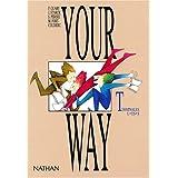Your way, terminale L/ES/S. Livre de l'élève