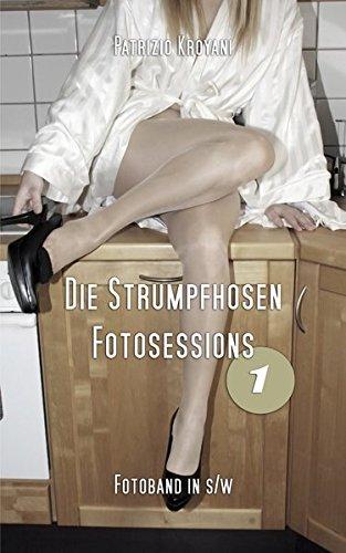 Foto Sexy Beine (Die Strumpfhosen Fotosessions 1: Fotoband in s/w)
