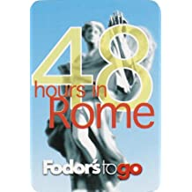 Fodor's to Go: 48 Hours in Rome, 1st Edition