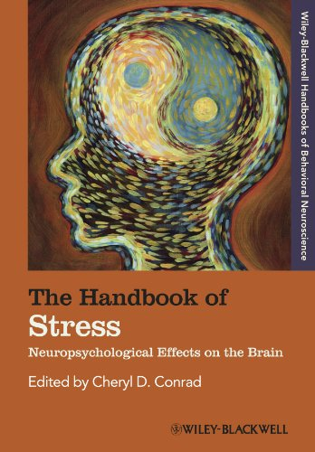The Handbook of Stress: Neuropsychological Effects on the Brain (Blackwell Handbooks of Behavioral Neuroscience)