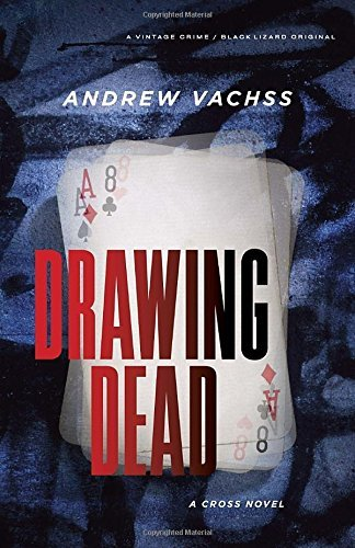 Drawing Dead: A Cross Novel by Andrew Vachss (2016-04-19)