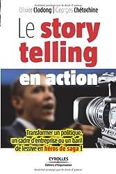 Le storytelling en action: Transformer un politique, un cadre d'entreprise ou un baril de lessive en héros de saga !