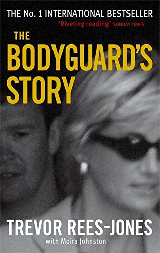 The Bodyguard's Story: Diana, the Crash, and the Sole Survivor by Trevor Rees-Jones (2000-01-01)