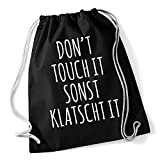 Outfitfaktur Don't Touch it sonst Klatscht it - Lustiger Turnbeutel