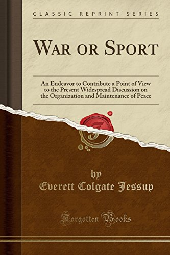 war-or-sport-an-endeavor-to-contribute-a-point-of-view-to-the-present-widespread-discussion-on-the-o