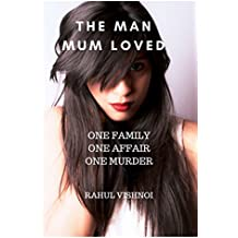 The Man Mum Loved: One Family One Affair One Murder