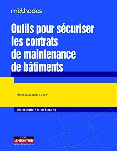 Outils pour sécuriser les contrats de maintenance de bâtiments: Méthode et outils de suivi