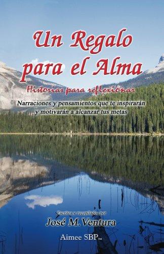 Un Regalo para el Alma (Historias para reflexionar nº 1) por Jose Maria Ventura