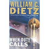 When Duty Calls: A Novel of the Legion of the Damned by William C. Dietz (7-Oct-2008) Hardcover