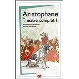 Théâtre complet 1: Les Acharniens, Les Cavaliers, Les Nuées, Les Guêpes, La Paix (GF)