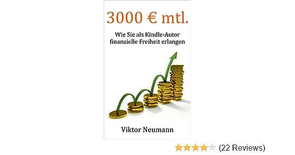 3000 Mtl Wie Sie Als Kindle Autor Finanzielle Freiheit Erlangen