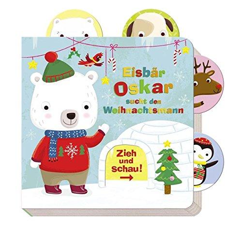 Eisbär Oskar sucht den Weihnachtsmann (Zieh und schau) -