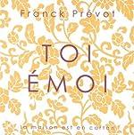 Toi émoi de Franck Prévot
