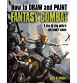 [(How to Draw and Paint Fantasy Combat)] [ By (author) Matt Stawicki ] [February, 2014]