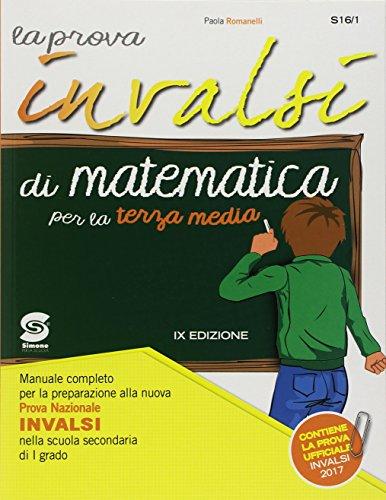 La prova invalsi di matematica. terza media. per la scuola media. con ebook. con espansione online