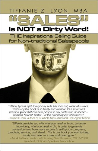 Sales Is Not a Dirty Word!: The Inspirational Selling Guide for Non-Traditional Salespeople