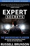 Expert Secrets: The Underground Playbook for Creating a Mass Movement of People Who W...