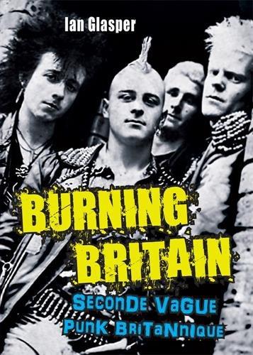 Burning Britain : Seconde vague punk britannique