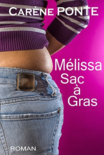 Mélissa, Sac à gras par [PONTE, CARENE]