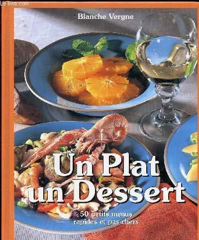 Un plat, un dessert, 50 petits menus rapides et pas chers.